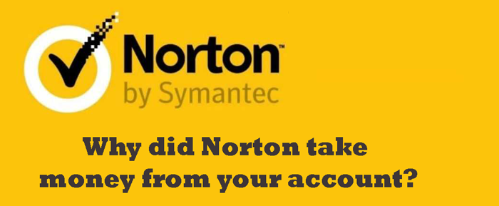 Why-did-Norton-take-money-from-your-account