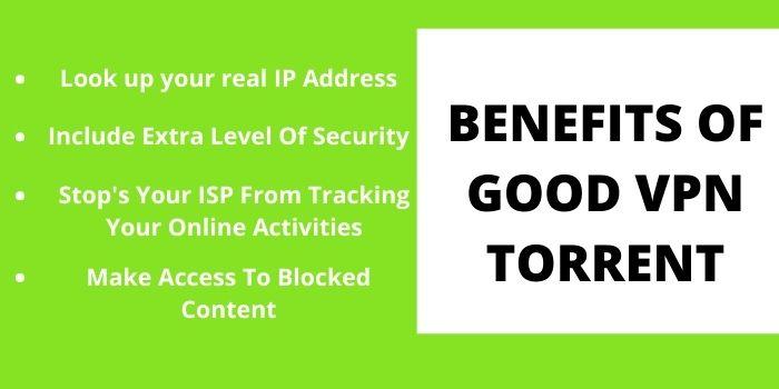 Benefits Of Good VPN Torrent