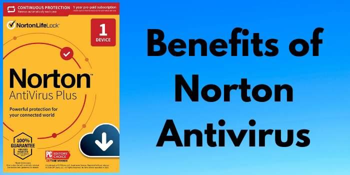 Benefits of Norton Antivirus