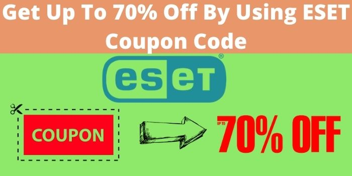 Get Up To 70% Off By Using ESET Coupon Code