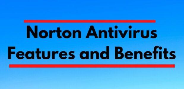 Norton Antivirus Features & Benefits
