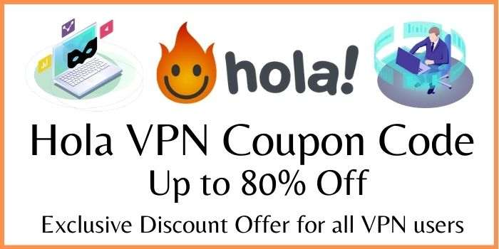 Hola VPN Coupon Code