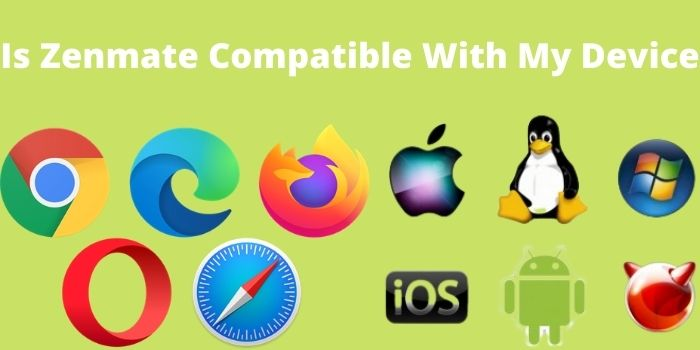 Is Zenmate Compatible With My Device