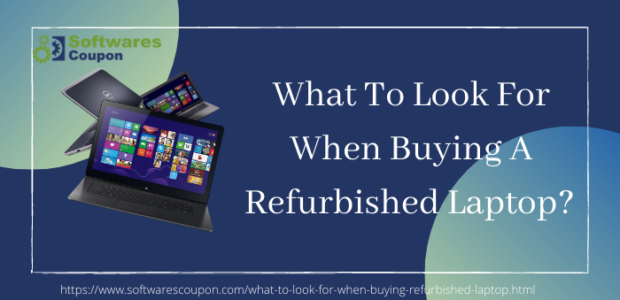 What To Look For When Buying A Refurbished Laptop